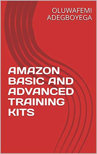 AMAZON BASIC AND ADVANCED TRAINING KITS (English Edition)