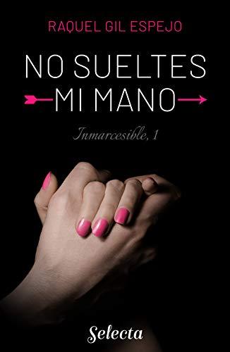 Portada del libro No Sueltes Mi Mano de Raquel Gil Espejo