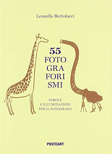 55 fotograforismi. Parole e illuminazioni per il fotografo