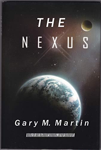 Book: The Nexus by Gary M. Martin