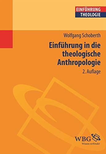 Einführung in die theologische Anthropologie (Theologie kompakt)