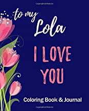 I Love You - To My Lola - Coloring Book & Journal: Christian Filipino Grandma - Prayer Journal for Women - Positivity and Gratitude Notebook Diary - Positive Mindset - With Mandala Coloring Book Pages