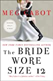 The Bride Wore Size 12: A Novel (Heather...