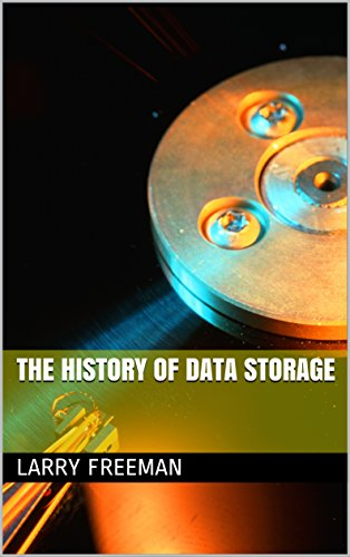 The History of Data Storage by [Larry Freeman]