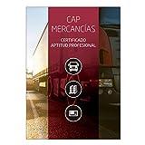 Manual Certificado Aptitud Profesional CAP Específico Mercancías. ROTT 2019 (Reglamento de la Ley de Ordenación de los Transportes Terrestres) Ed. Feb 2020
