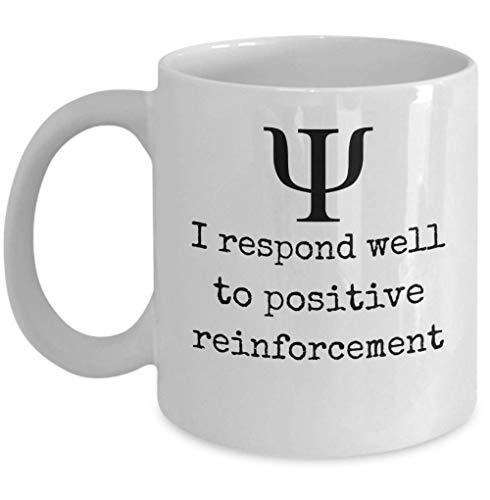 Respondo bien al regalo de taza de café de psicología conductual de refuerzo positivo, 11 oz