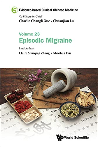 Evidence-based Clinical Chinese Medicine - Volume 23: Episodic Migraine (English Edition)