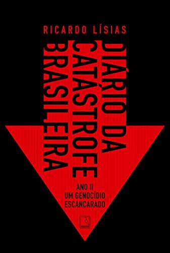Diário da catástrofe brasileira: Ano II: Um genocídio escancarado: 2