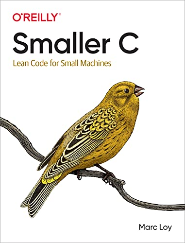 Smaller C: Lean Code for Small Machines (English Edition)