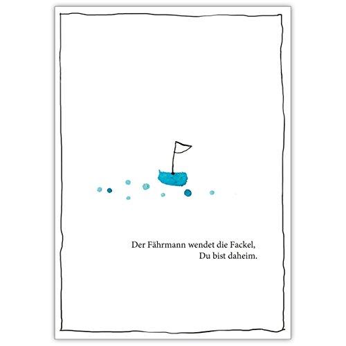 Schöne Trauerkarte mit Boot: Der Fährmann wendet die Fackel, Du bist daheim. – tröstende Beistandskarte um im Trauerfall mit tiefem Mitgefühl zu kondolieren