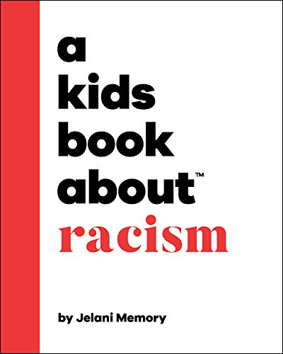 A Kids Book About Racism by [Jelani Memory]_Books About Race_ Amy's Bookshelf