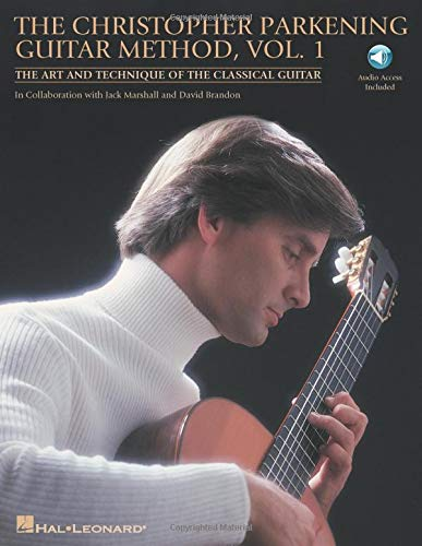 The Christopher Parkening Guitar Method - Volume 1: The Art and Technique...