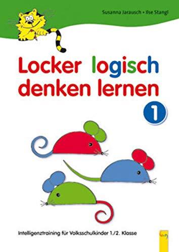 Locker logisch denken lernen. Intelligenztraining für Volksschulkinder: Locker logisch denken lernen 1: 1./2. Klasse: 1-01: 1./2. Klasse Volksschule
