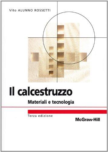 Il calcestruzzo. Materiali e tecnologia