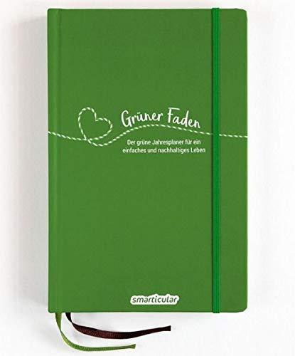 Grüner Faden (Wald) - Der grüne Jahresplaner für mehr Nachhaltigkeit und ein einfaches Leben: Kreativ wie ein Bullet Journal, dazu über 200 ... von smarticular - zeitlos, nachhaltig leben)