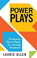 Power Plays: Dramatic Short Plays for Student Actors