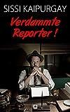Verdammte Reporter! (Verrufene Berufssparten 5) (German Edition)