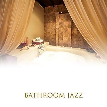 Bathroom Jazz – Erotic Jazz Music, Jazz Reduces Stress, Music for Relaxation, Massage, Sleep, Rest, Sensual Bath