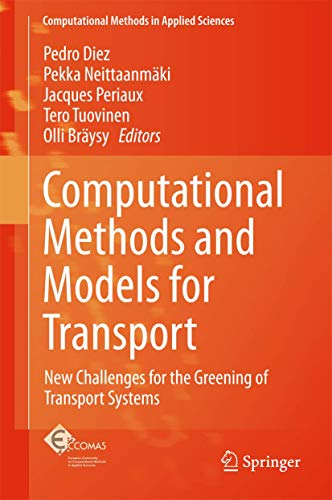 Computational Methods and Models for Transport: New Challenges for the Greening of Transport Systems (Computational Methods in Applied Sciences (45), Band 45)