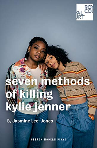 seven methods of killing kylie jenner (Oberon Modern Plays)