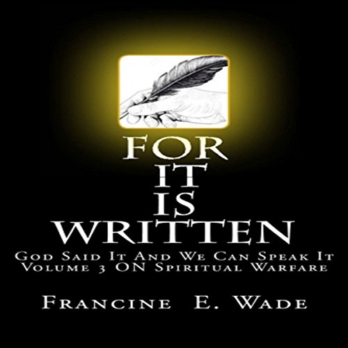 For It Is Written: God Said It and We Can Speak It audiobook cover art