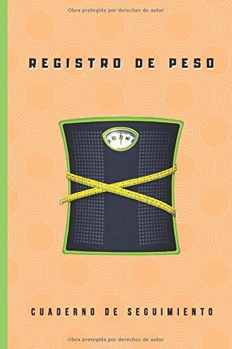 REGISTRO DE PESO: CUADERNO DE SEGUIMIENTO DIARIO O SEMANAL DE TU MASA CORPORAL | Regalo especial para personas a dieta | Fitness,  Gimnasio,  Deportistas.