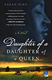 Daughter of a Daughter of a Queen: A Novel