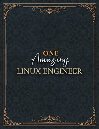 Linux Engineer Notebook - One Amazing Linux Engineer Job Title Working Cover Lined Journal: High Performance, Planning, Appointment , 21.59 x 27.94 ... inch, Do It All, Over 100 Pages, Home Budget