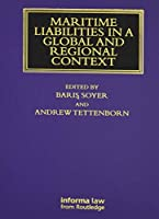 Maritime Liabilities in a Global and Regional Context (Maritime and Transport Law Library)