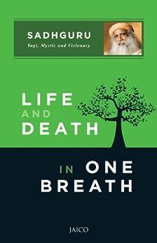 Life and Death in One Breath by [Sadhguru]