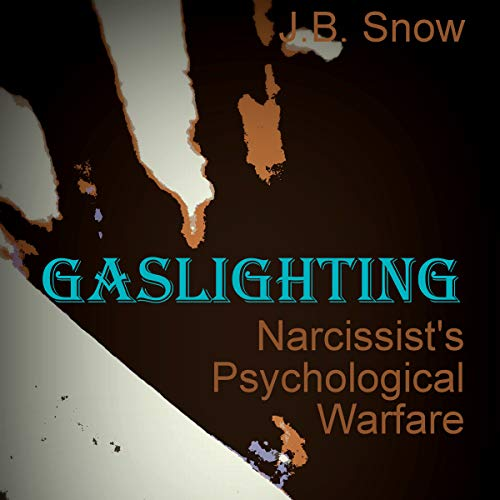 Gaslighting: Narcissist's Psychological Warfare audiobook cover art