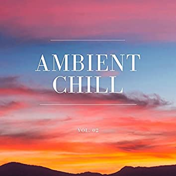 Ambient Chill, Vol. 02