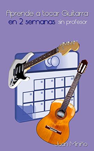 Aprende a tocar guitarra en 2 semanas, sin profesor eBook: Dals ...
