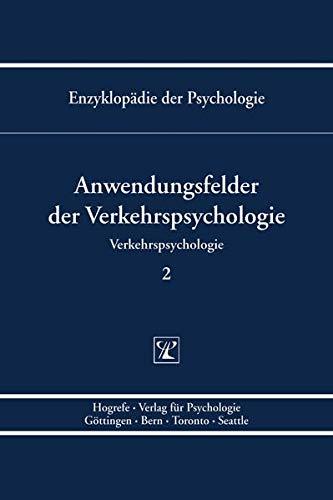 Anwendungsfelder der Verkehrspsychologie (Enzyklopädie der Psychologie)