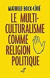 Le multiculturalisme comme religion politique (ACTUALITE) - Format Kindle - 15,99 €