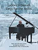 Ludovico Einaudi Elegy for the Arctic: Piano Tab with Note Letters & Fingering Numbers A Revolutionary Way to Read & Play