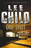 One Shot (Jack Reacher) by Child, Lee (2005) Hardcover