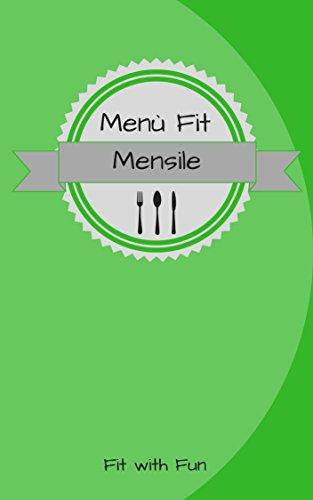 Menù Fit Mensile (Italian Edition)
