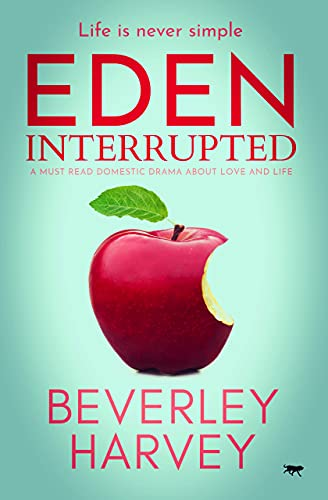 Eden Interrupted: a must read domestic drama about love and life (The Eden Series Book 2) (English Edition)