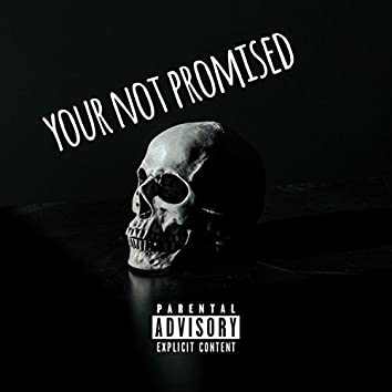 Your Not Promised (feat. Chino)