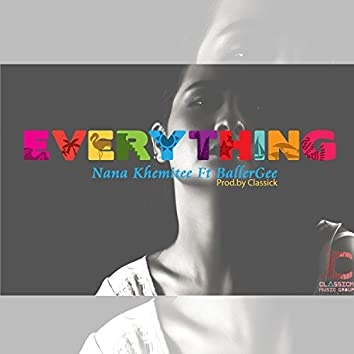 Everything (feat. Ballergee)