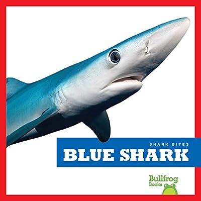 Blue Shark (Bullfrog Books: Shark Bites)