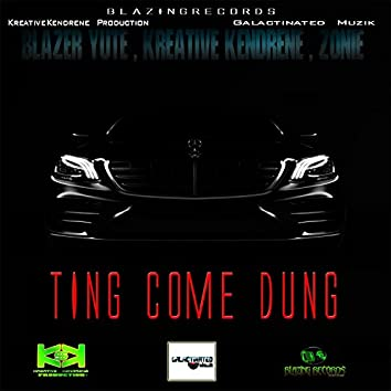 Ting Come Dung