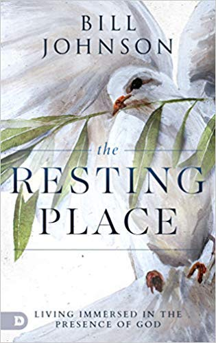 [By Bill Johnson] The Resting Place: Living Immersed in the Presence of God [2019] [Paperback] New Launch Best selling book in |Christian Pneumatology|