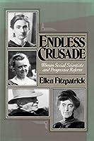 Endless Crusades: Women Social Scientists and Progressive Reform