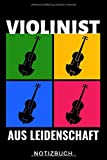 VIOLINIST AUS LEIDENSCHAFT NOTIZBUCH: A5 Notizbuch KARIERT für Violinisten   Geige Violine Buch   Geigenbuch für Anfänger Erwachsene Kinder   Violinenspieler   Geigenbuch   Geigenlehrer