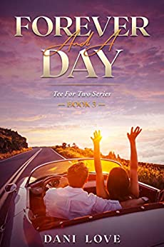 Forever And A Day (Tee For Two Book 5) by [Dani Love]