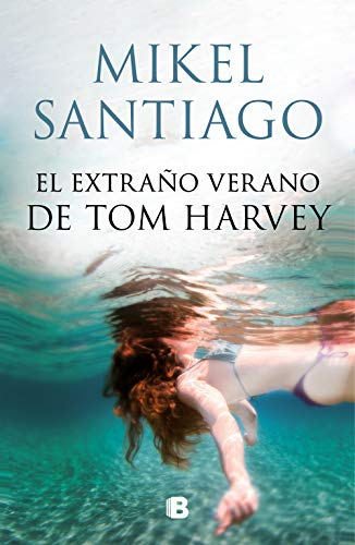 El Extraño Verano De Tom Harvey Spanish Edition Ebook Santiago Mikel Kindle Store