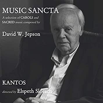 Music Sancta: A Selection of Carols and Sacred Music Composed by David W. Jepson