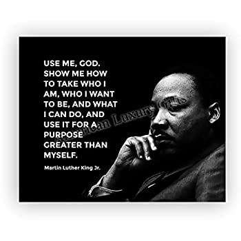 Martin Luther King Jr.- Use Me God-Show Me How -Inspirational History Quotes -10 x 8  MLK Silhouette Wall Print-Ready to Frame Inspirational Home-Office-School-Library Decor Great Historical Gift!